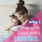 why I only go to bed with a clean face