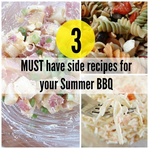 Three MUST Have Side Recipes For Your Summer BBQ