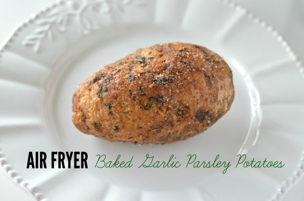 Air Fryer Baked Garlic Parsley Potatoes Recipe