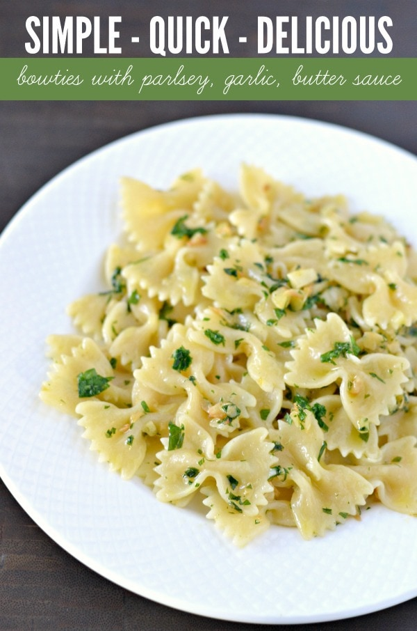 An Italian Family Favorite. Bow-ties with Parsley Garlic Butter Sauce - Simple, Quick and Delicious! Looking for the best side dish to entertain? Wow your guests with a recipe that takes less than 15 minutes to make!