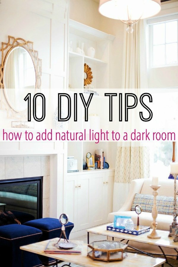 10 DIY Tips to Add Natural Light to a Dark Room - Courtney\'s Sweets