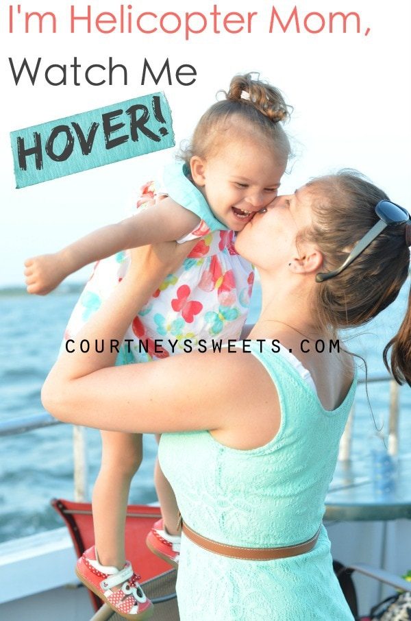 I'm Helicopter Mom, Watch Me Hover!