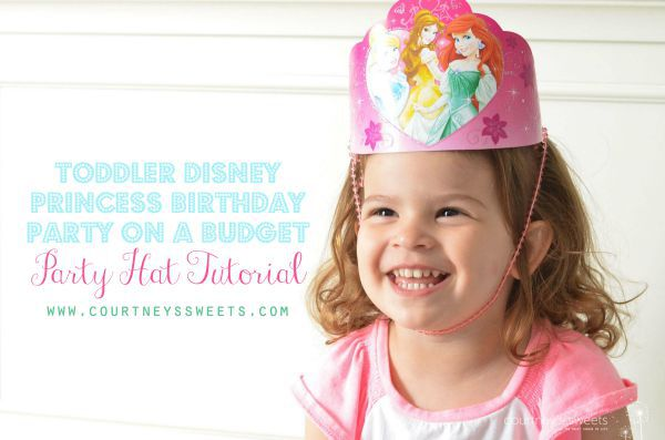 Toddler Disney Princess Birthday Party on a Budget Party Hat Tutorial   www.courtneyssweets.com
