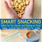 Smart Snacking | Better For You Snacks and Staying on Track with your healthy lifestyle changes. Meal Prep and Snack prep are the key to your weight loss success!