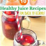 10 Healthy Juice Recipes for Back to School