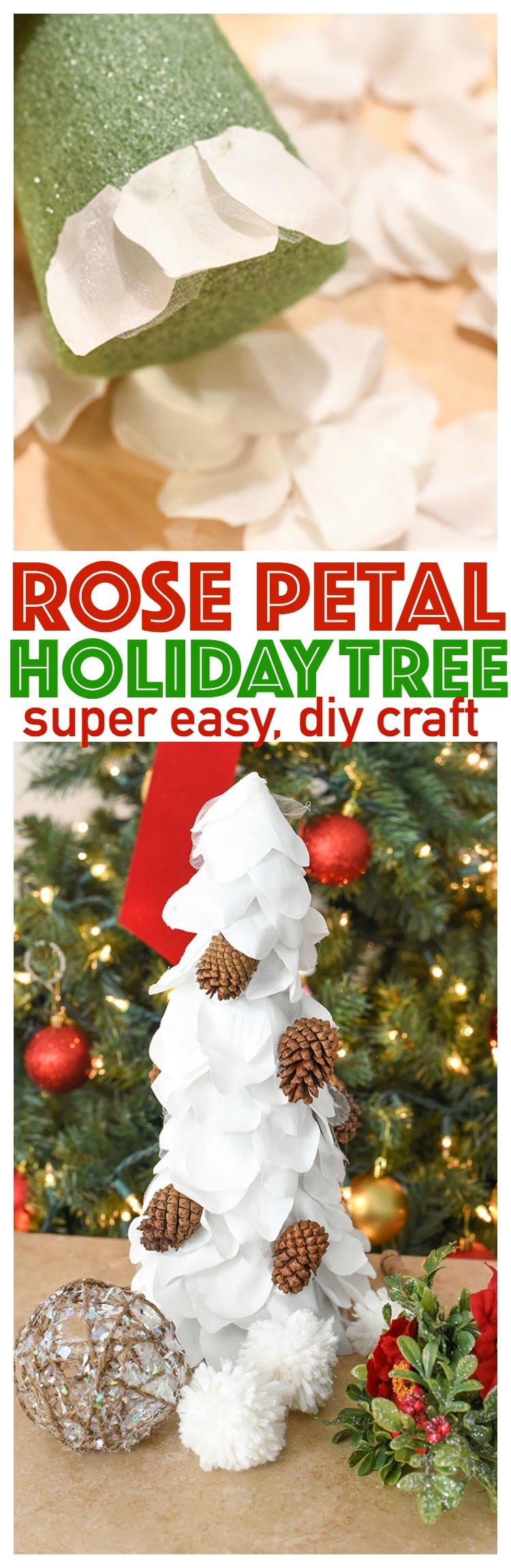 A simple craft DIY Rose Petal Holiday Tree with scented pine cones! Perfect as a table centerpiece or on the Christmas Mantle.