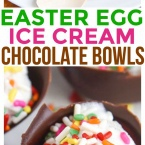 Kid Friendly Recipe Easter Egg Ice Cream Chocolate Bowls are so much fun for kids to not only make but to eat too! Edible Chocolate Cups DIY Dessert Recipe.